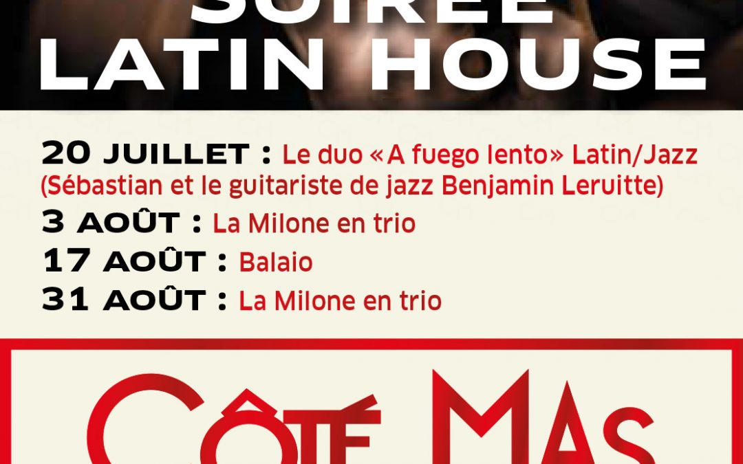 Latin House at Côté mas
